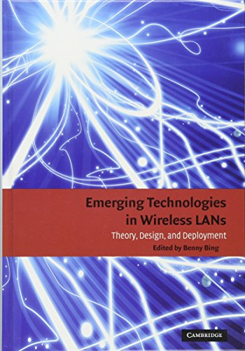 Emerging Technologies in Wireless LANs: Theory, Design, and Deployment - Peter J Hubner