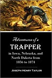 Adventures of a Trapper in Iowa, Nebraska, and North Dakota from 1856 to 1874 (1906)
