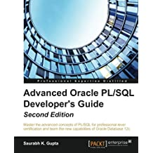 Advanced Oracle PL/SQL Developer's Guide - Second Edition: Master the advanced concepts of PL/SQL for professional-level certification and learn the new capabilities of Oracle Database 12c