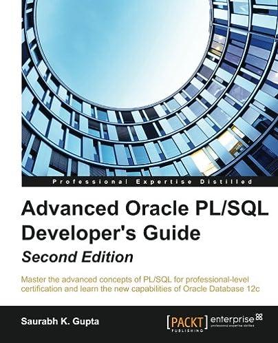 advanced oracle pl sql developer s guide second edition saurabh k rh amazon com advanced oracle pl/sql developer's guide oracle advanced pl/sql developer professional guide pdf