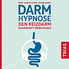 Darmhypnose: Den Reizdarm dauerhaft beruhigen Hörbuch von Martin Storr, Björn Babst Gesprochen von: Dagmar Dempe
