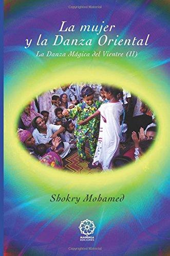 La danza mágica del vientre II : la mujer y la danza
