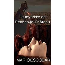 Le mystère de Rennes-le-Château (French Edition)