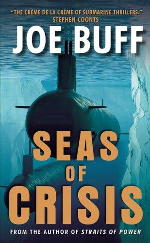 Seas of Crisis: A Novel (A Jeffrey Fuller Novel) by [Buff, Joe]