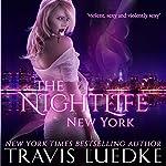 The Nightlife: New York: The Nightlife Series, Book 1 | Travis Luedke