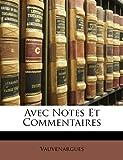 Avec Notes et Commentaires, Vauvenargues, 1147303207