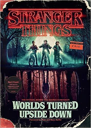 c3e1e8b26836 Amazon.com: Stranger Things: Worlds Turned Upside Down: The Official ...