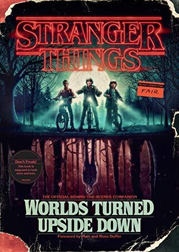 Stranger Things: Worlds Turned Upside Down: The Official Behind-the-Scenes -