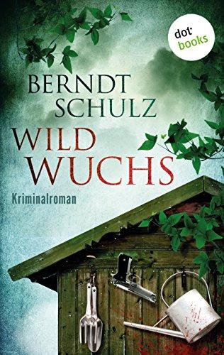 Wildwuchs: Ein Gartenkrimi aus Frankfurt am Main (Garten-Krimis im GMEINER-Verlag) (German Edition)
