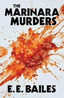 The Marinara Murders (Arthur Beautyman Mysteries Book 1) by [Bailes, E.E.]