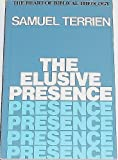 The Elusive Presence, Samuel L. Terrien, 0060682345