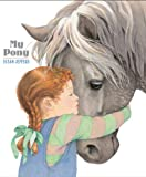 My Pony, Susan Jeffers, 1423112954