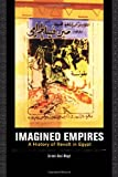 Imagined Empires: A History of Revolt in Egypt, Zeinab Abul-Magd, 0520275527