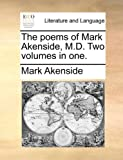The Poems of Mark Akenside, M D, Mark Akenside, 1140758969