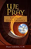 We Pray: Living in God's Presence