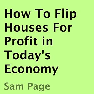 How to Flip Houses for Profit in Today's Economy Audiobook