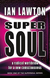 Supersoul: A Radical Worldview for a New Consciousness (Supersoul) [Kindle Edition] (English Edition)