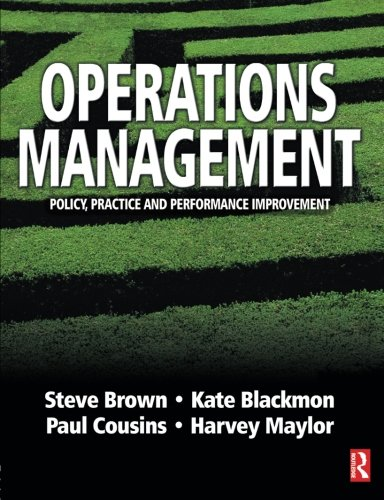 Operations Management: Policy, Practice and Performance Improvement