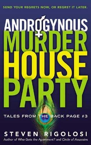 Androgynous Murder House Party: Send Your Regrets Now, Or Regret It Later (Tales from the Back Page)