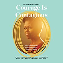 Courage Is Contagious: And Other Reasons to Be Grateful for Michelle Obama Audiobook by Nick Haramis - editor, Lena Dunham - foreword, Jenni Konner - foreword Narrated by  full cast