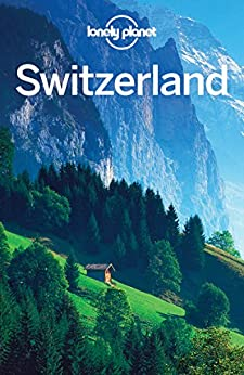 Lonely Planet Switzerland Travel Guide ebook