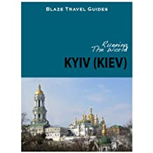 Running The World: Kiev, Ukraine (Blaze Travel Guides)
