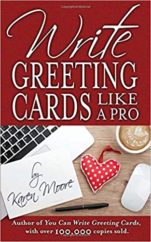 Write greeting cards like a pro karen moore 9781630478322 amazon write greeting cards like a pro karen moore 9781630478322 amazon books m4hsunfo