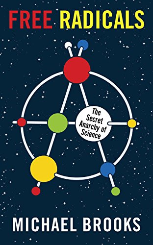 Image of Free Radicals: The Secret Anarchy of Science