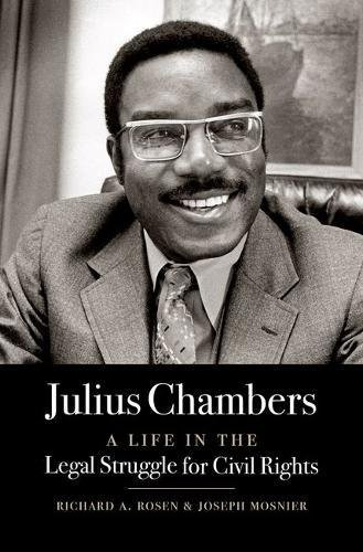 Search : Julius Chambers: A Life in the Legal Struggle for Civil Rights