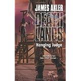 Hanging Judge (Deathlands) by James Axler (2014-03-04)