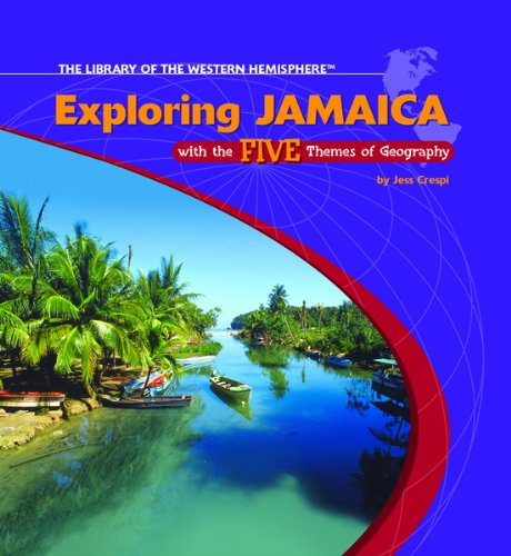 Download Exploring Jamaica With the Five Themes of Geography (The Library of the Western Hemisphere) ebook