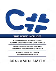 C#: 3 in 1: Beginner's Guide + Simple and Effective Tips and Tricks + Advanced Guide to Learn C# Programming Effectively