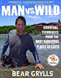 Man vs. Wild, Bear Grylls, 140132293X