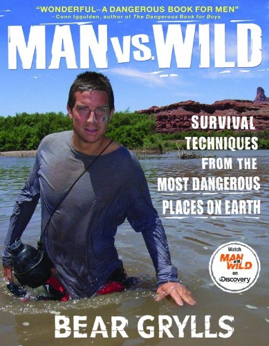 Man-vs-Wild-Survival-Techniques-from-the-Most-Dangerous-Places-on-Earth