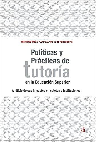 Políticas y Prácticas de tutoría en la Educación Superior: María Inés Capelari; Cristina Erausquin; Marcela Mollis: 9789871984909: Amazon.com: Books
