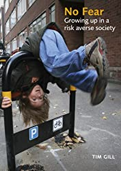No Fear: Growing Up in a Risk Averse Society