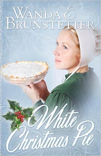White Christmas Pie.White Christmas Pie Wanda E Brunstetter 9781597899376