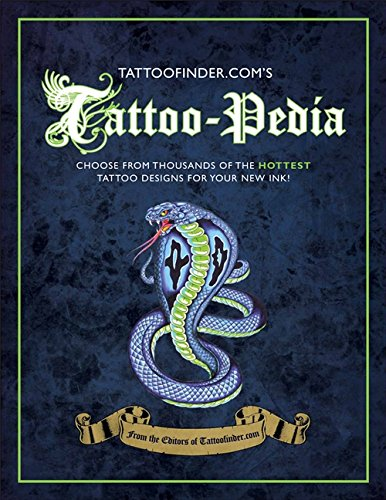 Tattoo-pedia: Choose from Over 1,000 of the Hottest Tattoo Designs ...