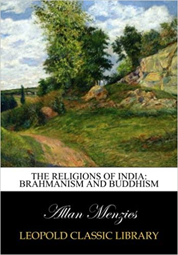 The religions of India: Brahmanism and Buddhism