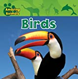 img - for Birds (Amazing Animals (Gareth Stevens Paperback)) book / textbook / text book