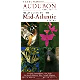 National Audubon Society Regional Guide to the Mid-Atlantic States (National Audubon Society Field Guide to the Mid-Atlantic States)
