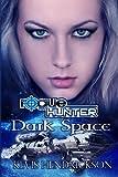 Rogue Hunter: Dark Space, Kevis Hendrickson, 1492128686