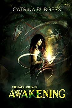 Awakening (The Dark Rituals) by [Burgess, Catrina]