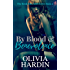 By Blood & Benevolence (The Bend-Bite-Shift Series Book 6)