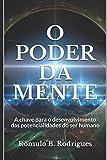 O poder da mente: A chave para o desenvolvimento das potencialidades do ser humano (Portuguese Edition)
