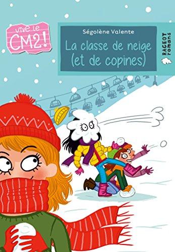 Télécharger La Classe De Neige Et De Copines Vive Le Cm2