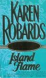 Island Flame, Karen Robards, 0440221072
