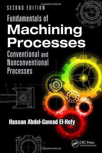 Fundamentals of Machining Processes: Conventional and Nonconventional Processes, Second Edition
