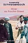 Hiver au Proche-Orient : Journal d'un voyage par Schwarzenbach