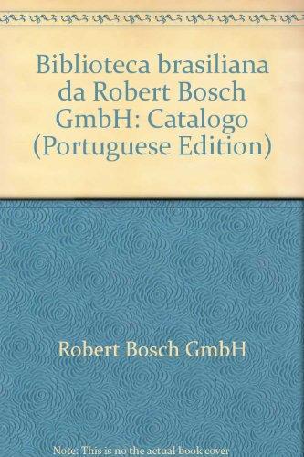 Biblioteca Brasiliana Da Robert Bosch Gmbh: Catalogo (Portuguese Edition)